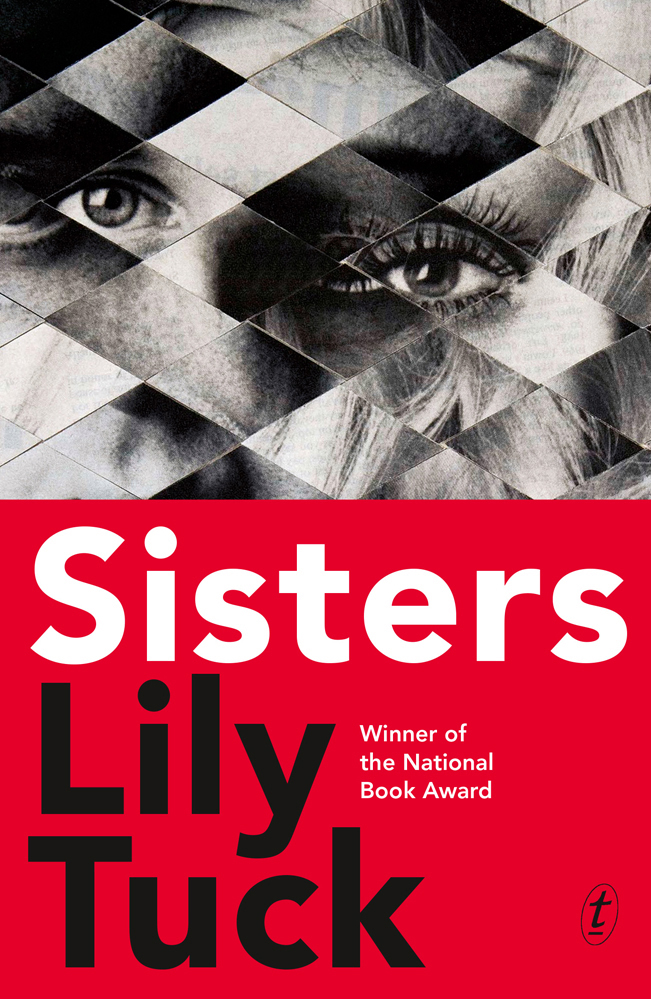 Decemberu0027s Pick Is A Slim, Quick Read That Will Leave You Feeling As Though  Youu0027ve Read An Epic. Sisters, By Lily Tuck, Is All About What The Narrator  ...